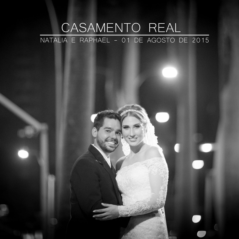 CASAMENTO REAL - NATALIA E RAPHAEL 01.08.2015